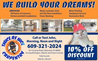 We Build Your Dreams!